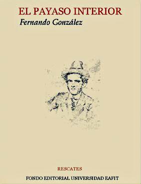 """""""El payaso interior"""" de Fernando González"""