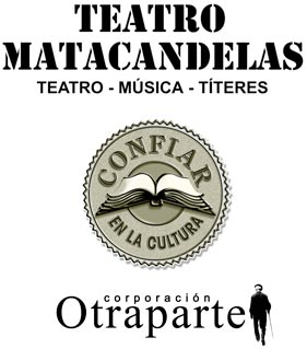 Una coproducción: Teatro Matacandelas - Confiar Cooperativa Financiera - Corporación Otraparte