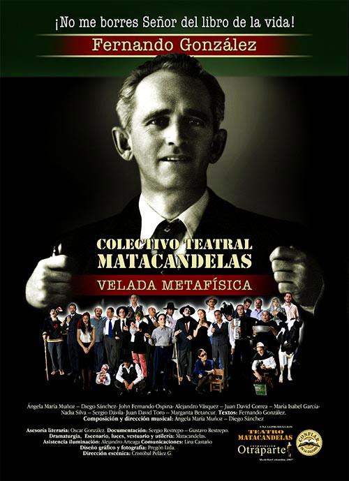 "Matacandelas presenta ""Fernando González: Velada Metafísica"""