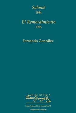 El remordimiento y Salomé de Fernando González - Fondo Editorial Universidad Eafit