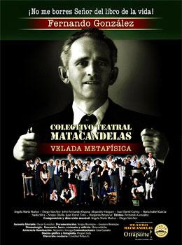 """""""Fernando González - Velada Metafísica"""" - Colectivo Teatral Matacandelas"""