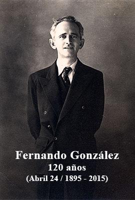 Homenaje a Fernando González en los 120 años de su nacimiento (Abril 24 / 1895-2015)