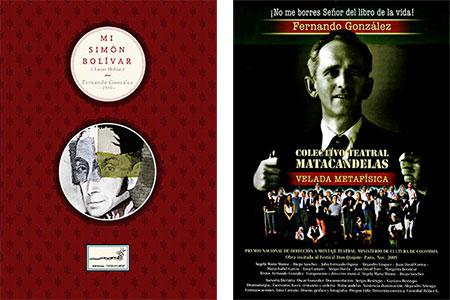 """Presentación de """"Mi Simón Bolívar"""" y """"Fernando González: Velada Metafísica"""" - En el marco de la celebración de los 120 años de Fernando González (1895-2015)"""