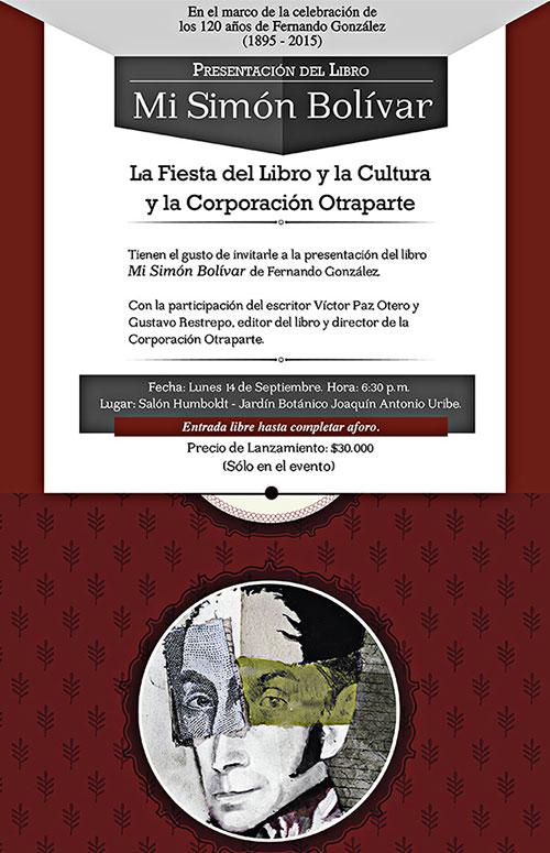"""Invitación a la presentación de """"Mi Simón Bolívar"""" de Fernando González en la Fiesta del Libro y la Cultura 2015"""