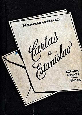"""""""Cartas a Estanislao"""" (1935) de Fernando González"""