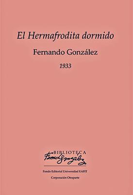 """El Hermafrodita dormido"" de Fernando González"