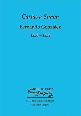 """""""Cartas a Simón"""" de Fernando González"""