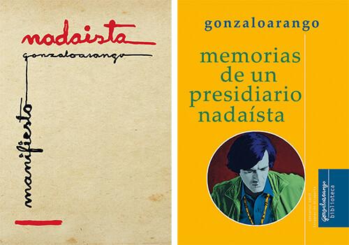 """Primer Manifiesto Nadaísta"" y ""Memorias de un presidiario nadaísta"" de Gonzalo Arango"
