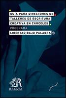 Portada del libro «Guía para directores de talleres de escritura creativa en cárceles» del Ministerio de Cultura de Colombia
