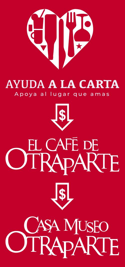 Afiche de la campaña «Ayuda a la carta» para El Café de Otraparte y La Casa Museo Otraparte