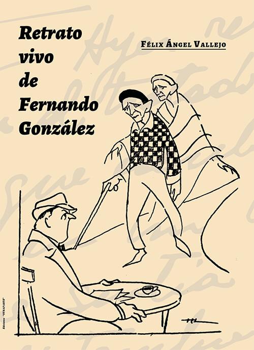 Portada de la primera reedición del libro «Retrato vivo de Fernando González» de Félix Ángel Vallejo