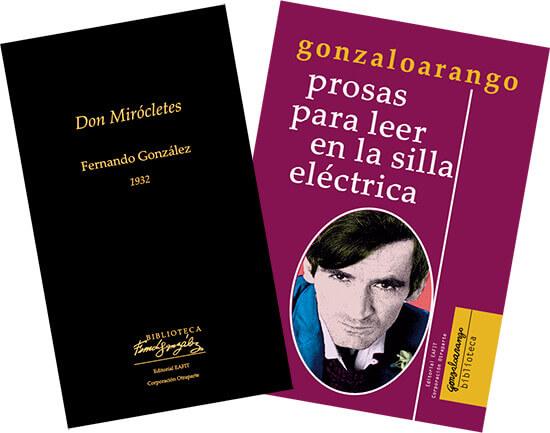 Portadas de los libros «Don Mirócletes» de Fernando González y «Prosas para leer en la silla eléctrica» de Gonzalo Arango