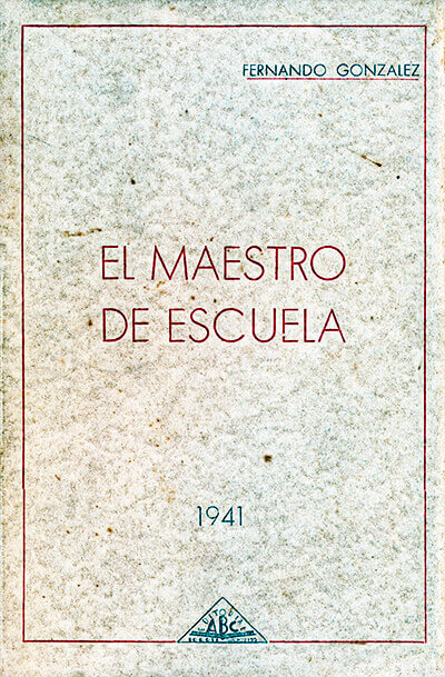 Portada de «El maestro de escuela» (1941) de Fernando González