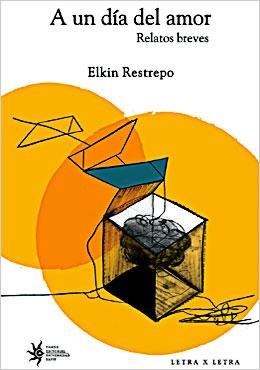 """""""A un día del amor"""" de Elkin Restrepo"""