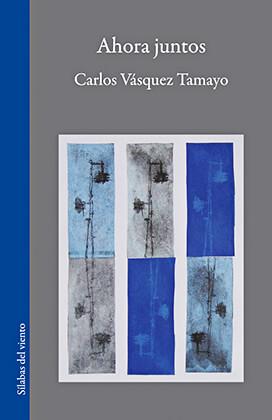 """""""Ahora juntos"""" de Carlos Vásquez Tamayo"""