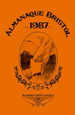 Portada del libro «Almanaque Bristol 1987» de Alejandro Cortés González