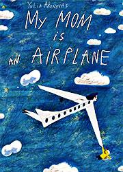 Mi mamá es un avión - Yulia Aronova