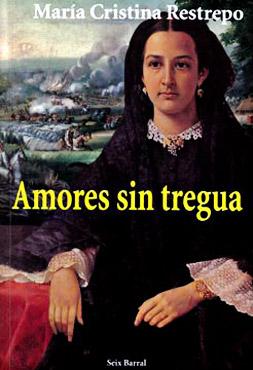 Amores sin tregua - María Cristina Restrepo