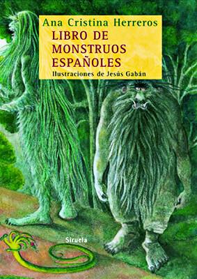 """""""Libro de monstruos españoles"""" por Ana Cristina Herreros Ferreira (Ana Griott) / Ilustraciones de Jesús Gabán"""