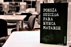 """""""Poesía suicida para nunca matarse"""" - Andrés Galeano"""