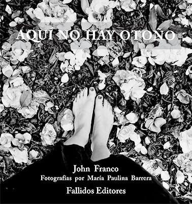 """""""Aquí no hay otoño"""" de John Franco"""