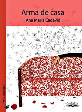 «Arma de casa» de Ana María Cadavid