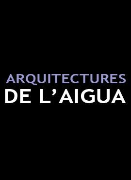 Arquitectures de L'Aigua - Josep M. Oliveras
