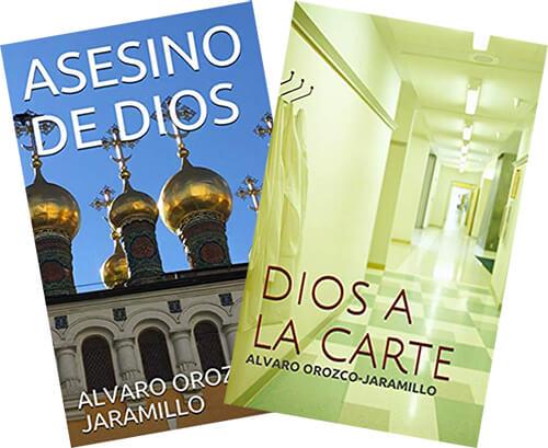 Portadas de los libros «Asesino de Dios» (2018) y Dios à la carte» (2019) de Álvaro Orozco Jaramillo