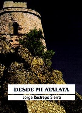 """Desde mi atalaya"" de Jorge Restrepo Sierra"