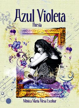 """""""Azul Violeta"""" de Mónica María Mesa Escobar"""
