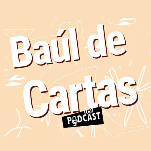 Proyecto podcast «Baúl de cartas»