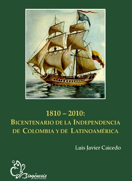 """""""1810 - 2010 Bicentenario de la Independencia de Colombia y de Latinoamérica"""" - Por Luis Javier Caicedo"""