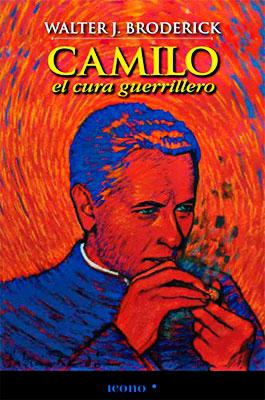 """""""Camilo, el cura guerrillero"""" de Walter J. Broderick"""