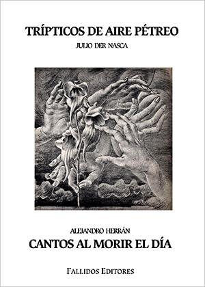 """""""Trípticos de aire pétreo"""" y """"Cantos al morir el día"""" de Julio Der Nasca y Alejandro Herrán"""