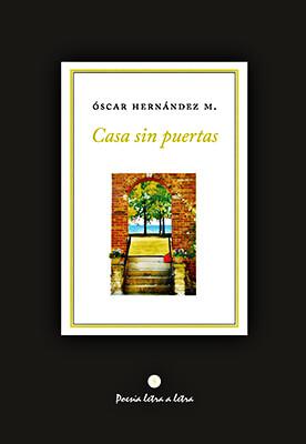 """Casa sin puertas"" de Óscar Hernández Monsalve"