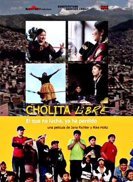 Cholita libre, el que no lucha ya ha perdido - Rike Holtz / Jana Richter