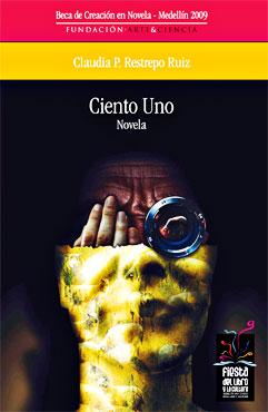 """""""Ciento uno"""" de Claudia P. Restrepo Ruiz"""