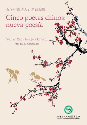 Cinco poetas chinos: nueva poesía / Yu Jian, Zhou Sese, Jian Rufeng, Mei Er, Li Cheng'en