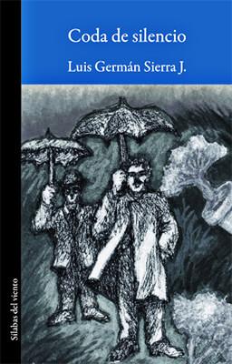 """Coda de silencio"" de Luis Germán Sierra"