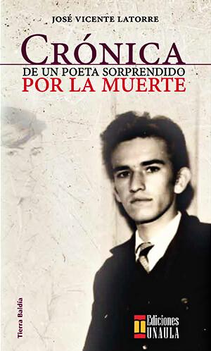 Portada del libro «Crónica de un poeta sorprendido por la muerte» de José Vicente Latorre