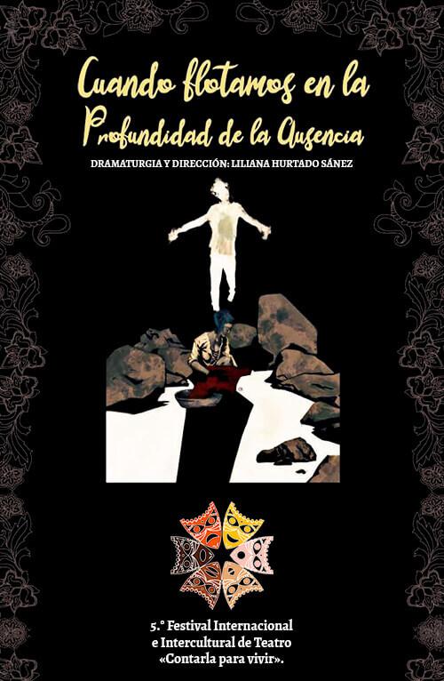 Afiche de la obra «Cuando flotamos en la profundidad de la ausencia» del grupo La Esfinge Teatro de Ilusiones