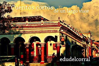 """""""Cuentos cortos de un largo viaje"""" de Eduardo del Corral"""