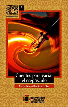 """""""Cuentos para vaciar el crepúsculo"""" de María Teresa Ramírez"""