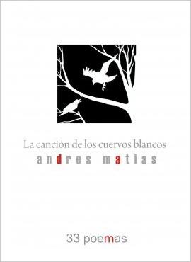 """""""La canción de los cuervos blancos"""" de Andrés Matías"""