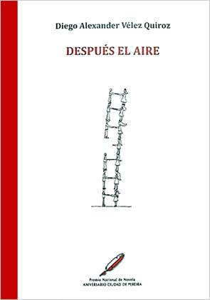 """""""Después el aire"""" de Diego Alexander Vélez Quiroz"""