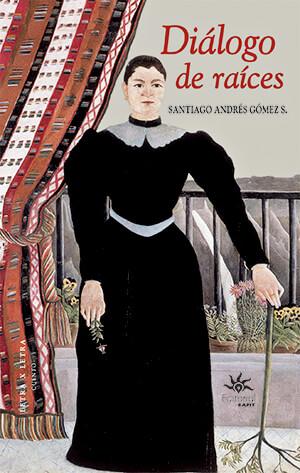 Portada del libro de cuentos «Diálogo de raíces» de Santiago Andrés Gómez
