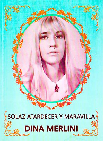 Portada del libro «Solaz atardecer y maravilla» de Dina Merlini
