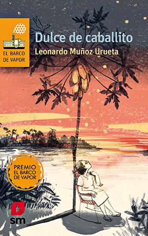 Portada de la novela «Dulce de caballito» de Leonardo Muñoz Urueta