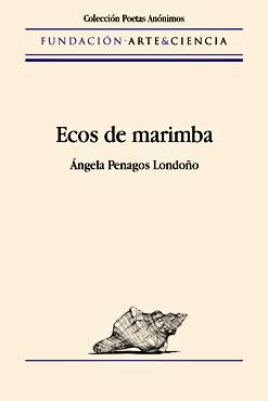 """""""Ecos de marimba"""" de Ángela Penagos Londoño"""