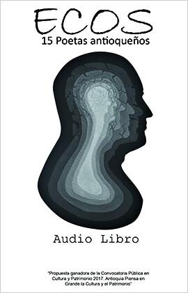 """Presentación de la antología """"Ecos - 15 poetas antioqueños"""" (audiolibro)"""